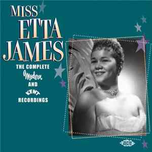 Miss Etta James - The Complete Modern And Kent Recordings herunterladen