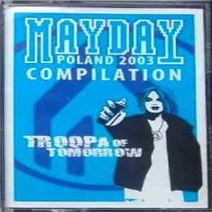 Various - Mayday Poland 2003 Compilation - Troopa Of Tomorrow herunterladen